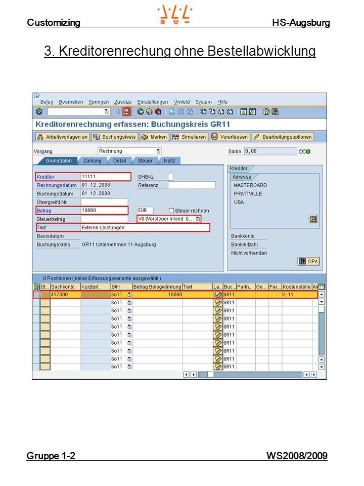 Customizing HS-Augsburg Gruppe 1-2 WS2008/2009 3. Kreditorenrechung ohne Bestellabwicklung