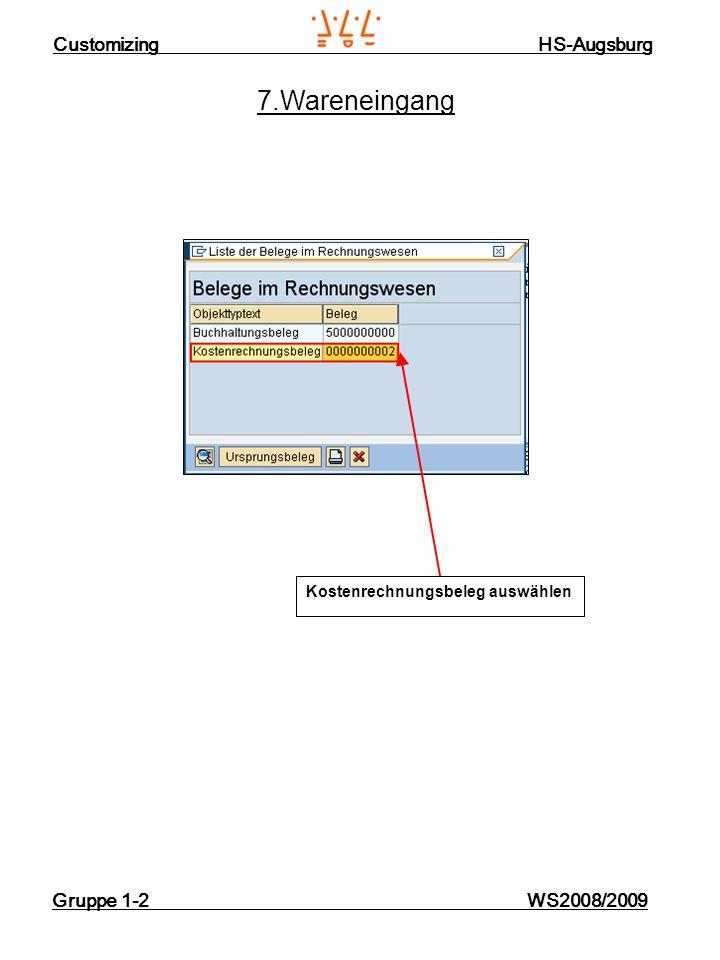 Customizing HS-Augsburg Gruppe 1-2 WS2008/2009 7.Wareneingang Kostenrechnungsbeleg auswählen