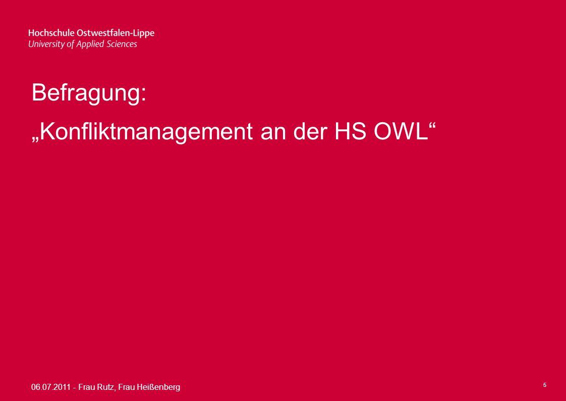 06.07.2011 - Frau Rutz, Frau Heißenberg 6 Befragung – Statistische Angaben Zeitraum der Umfrage: 04.05.