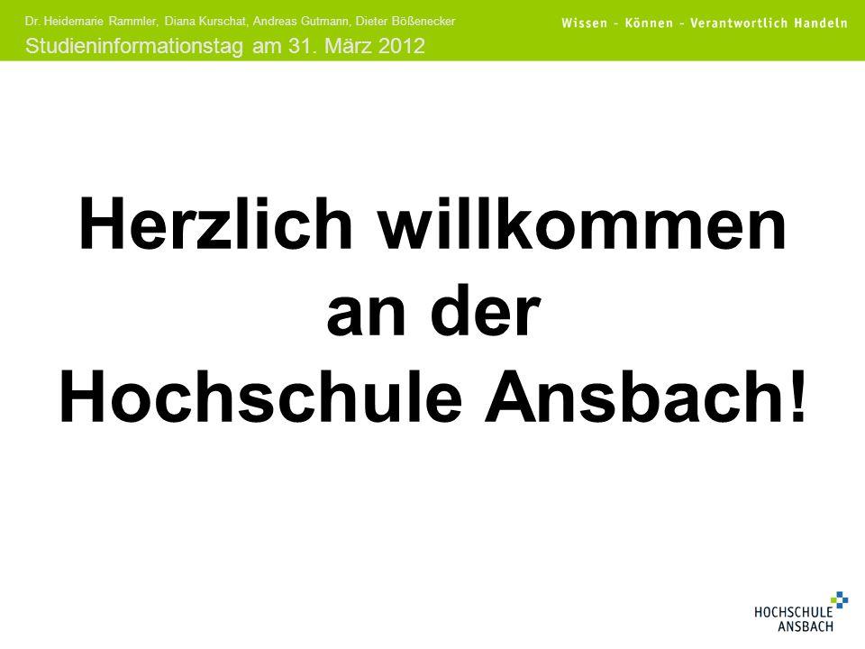 Studieninformationstag am 31. März 2012 Dr. Heidemarie Rammler, Diana Kurschat, Andreas Gutmann, Dieter Bößenecker Herzlich willkommen an der Hochschu