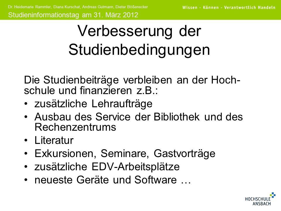 Studieninformationstag am 31. März 2012 Dr. Heidemarie Rammler, Diana Kurschat, Andreas Gutmann, Dieter Bößenecker Verbesserung der Studienbedingungen