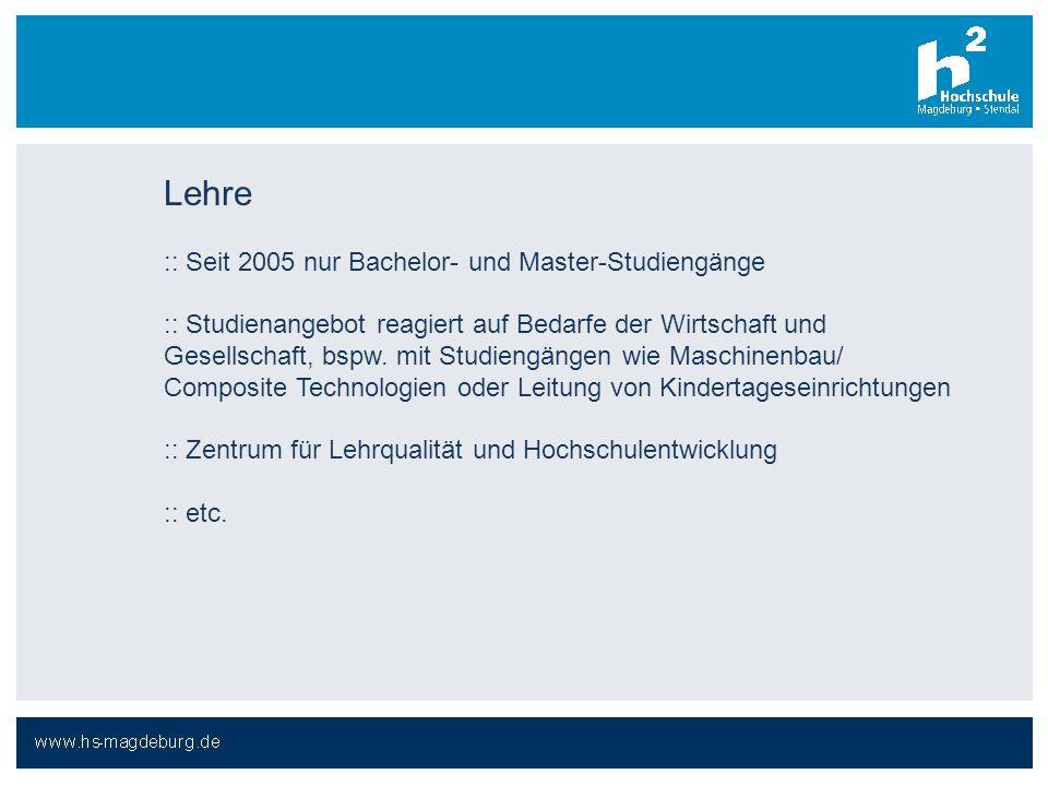 Lehre :: Seit 2005 nur Bachelor- und Master-Studiengänge :: Studienangebot reagiert auf Bedarfe der Wirtschaft und Gesellschaft, bspw. mit Studiengäng