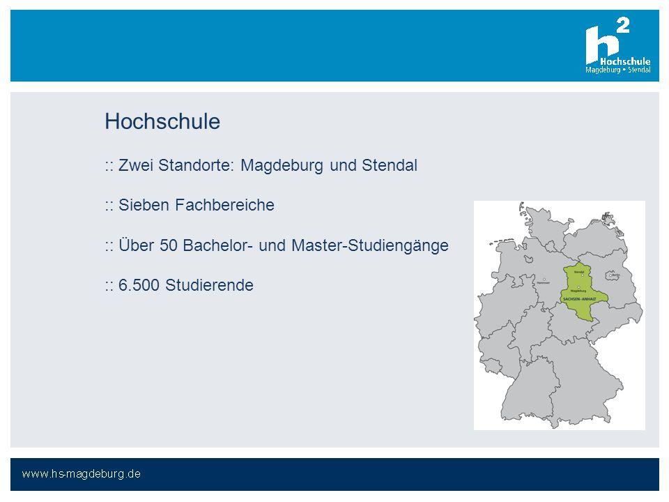 :: Zwei Standorte: Magdeburg und Stendal :: Sieben Fachbereiche :: Über 50 Bachelor- und Master-Studiengänge :: 6.500 Studierende