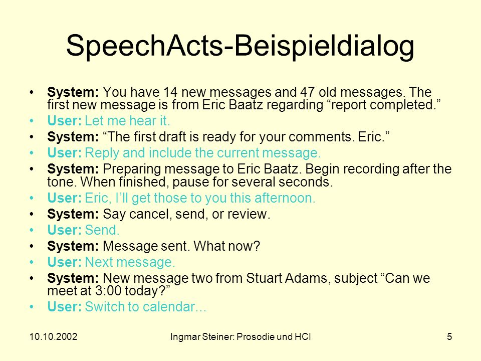 10.10.2002Ingmar Steiner: Prosodie und HCI4 SUI-Grundbegriffe prompt (explizit vs. implizit) cue phrase progressive assistance directive prompt tapere