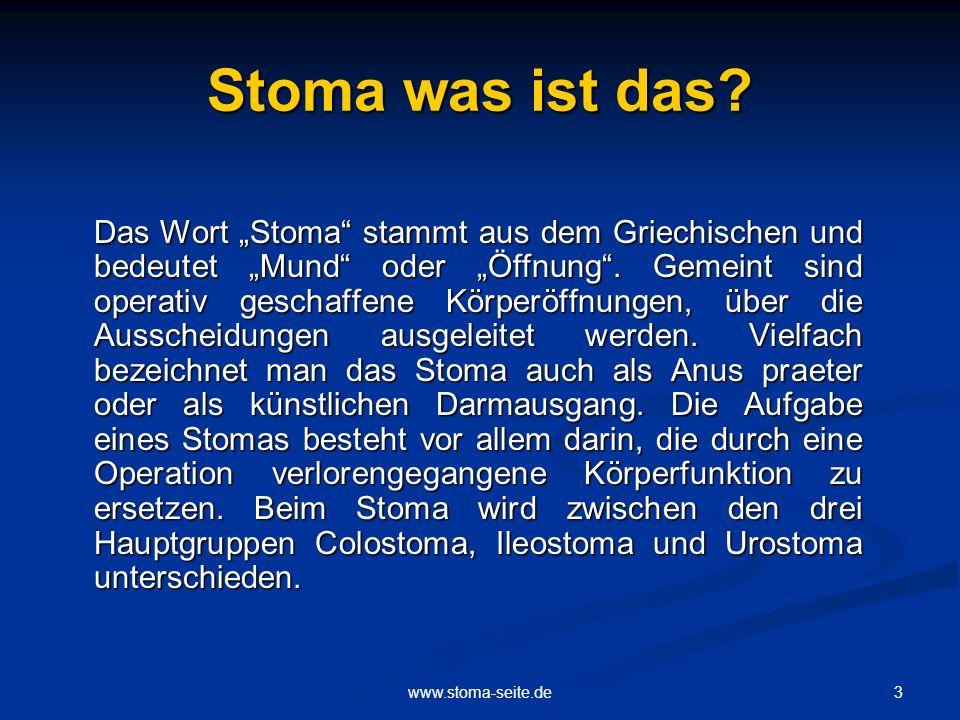 3www.stoma-seite.de Stoma was ist das? Das Wort Stoma stammt aus dem Griechischen und bedeutet Mund oder Öffnung. Gemeint sind operativ geschaffene Kö