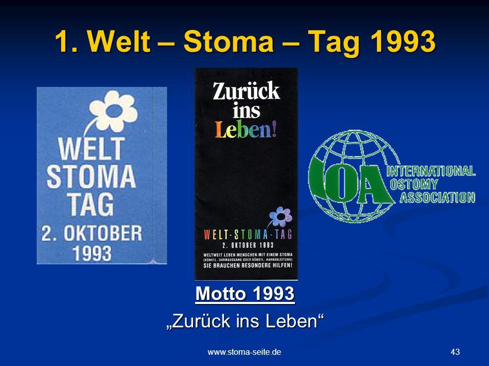 43www.stoma-seite.de 1. Welt – Stoma – Tag 1993 Motto 1993 Zurück ins Leben