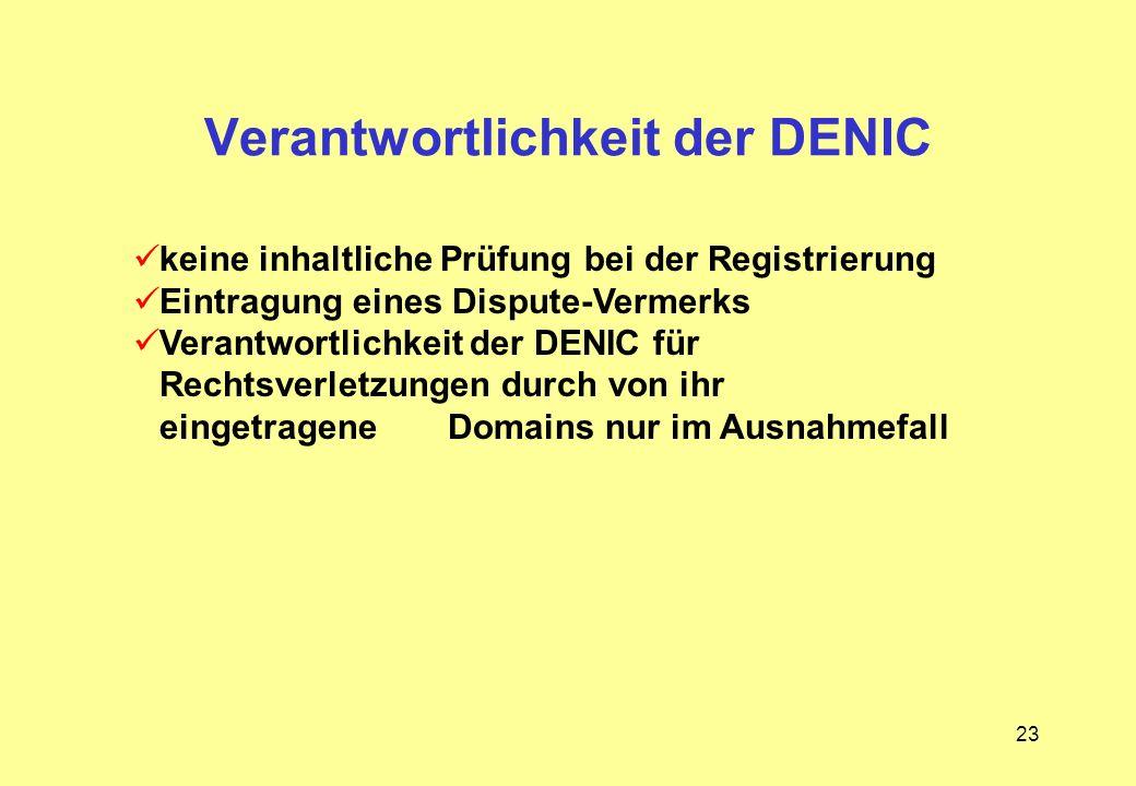 23 Verantwortlichkeit der DENIC keine inhaltliche Prüfung bei der Registrierung Eintragung eines Dispute-Vermerks Verantwortlichkeit der DENIC für Rec