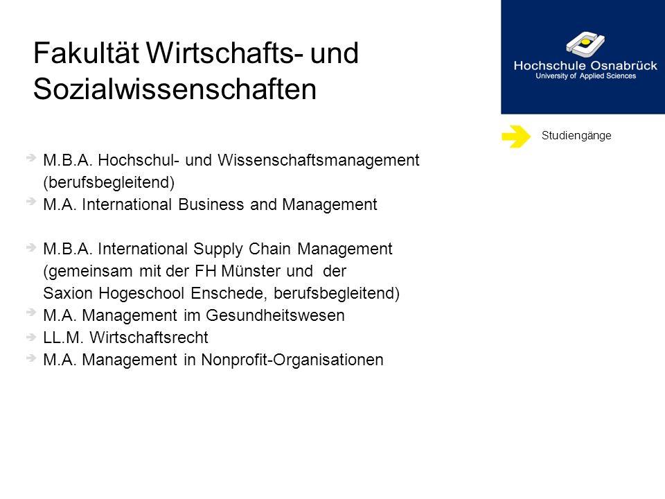 Studiengänge M.B.A. Hochschul- und Wissenschaftsmanagement (berufsbegleitend) M.A. International Business and Management M.B.A. International Supply C
