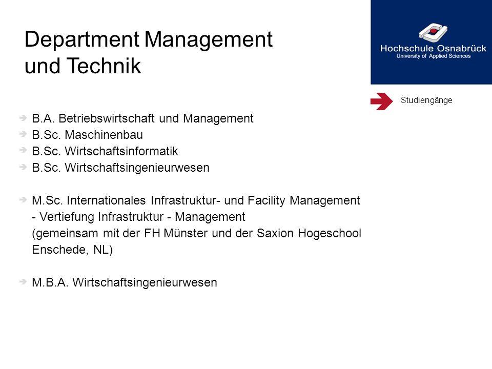 Studiengänge B.A. Betriebswirtschaft und Management B.Sc. Maschinenbau B.Sc. Wirtschaftsinformatik B.Sc. Wirtschaftsingenieurwesen M.Sc. International