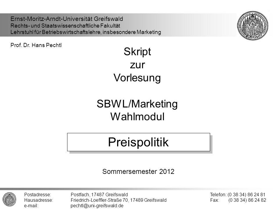Skript zur Vorlesung SBWL/Marketing Wahlmodul Sommersemester 2012 Ernst-Moritz-Arndt-Universität Greifswald Rechts- und Staatswissenschaftliche Fakult