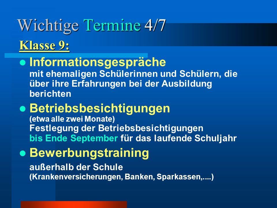Wichtige Termine 5/7 Bewerberfachtag nach der Potentialanalyse (in Planung) 2.