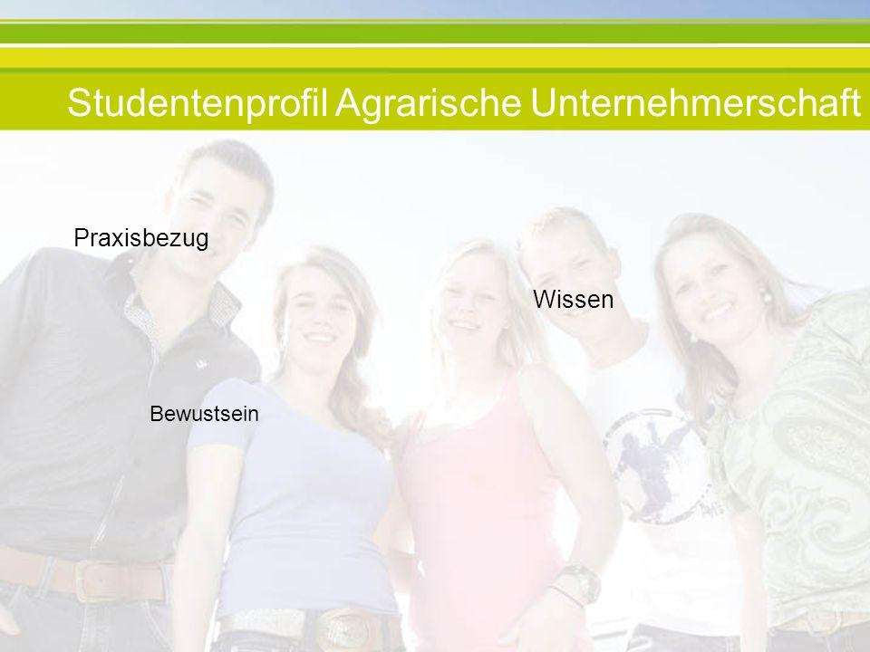Praxisbezug Wissen Bewustsein Studentenprofil Agrarische Unternehmerschaft