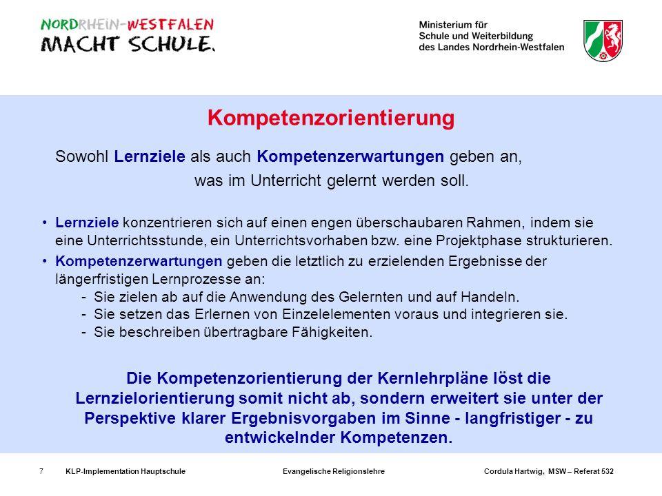 KLP-Implementation Hauptschule Evangelische Religionslehre Cordula Hartwig, MSW – Referat 5327 Sowohl Lernziele als auch Kompetenzerwartungen geben an