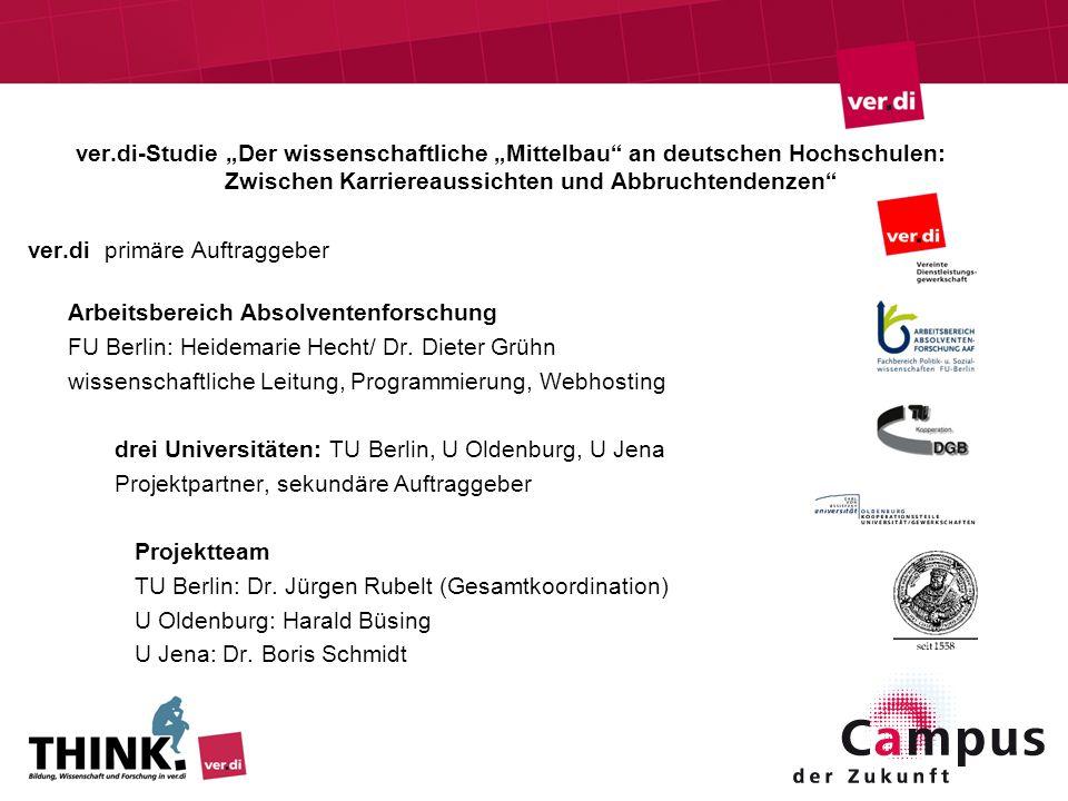 ver.di-Studie Der wissenschaftliche Mittelbau an deutschen Hochschulen: Zwischen Karriereaussichten und Abbruchtendenzen ver.di primäre Auftraggeber A