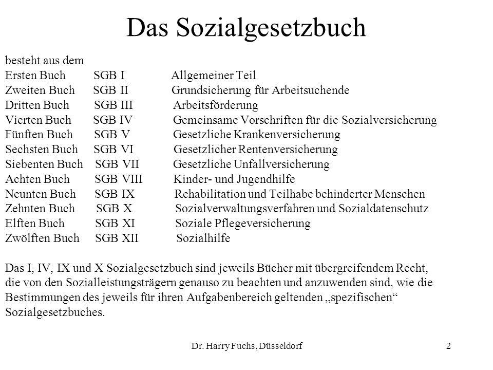 2 Das Sozialgesetzbuch besteht aus dem Ersten Buch SGB I Allgemeiner Teil Zweiten Buch SGB II Grundsicherung für Arbeitsuchende Dritten Buch SGB III A