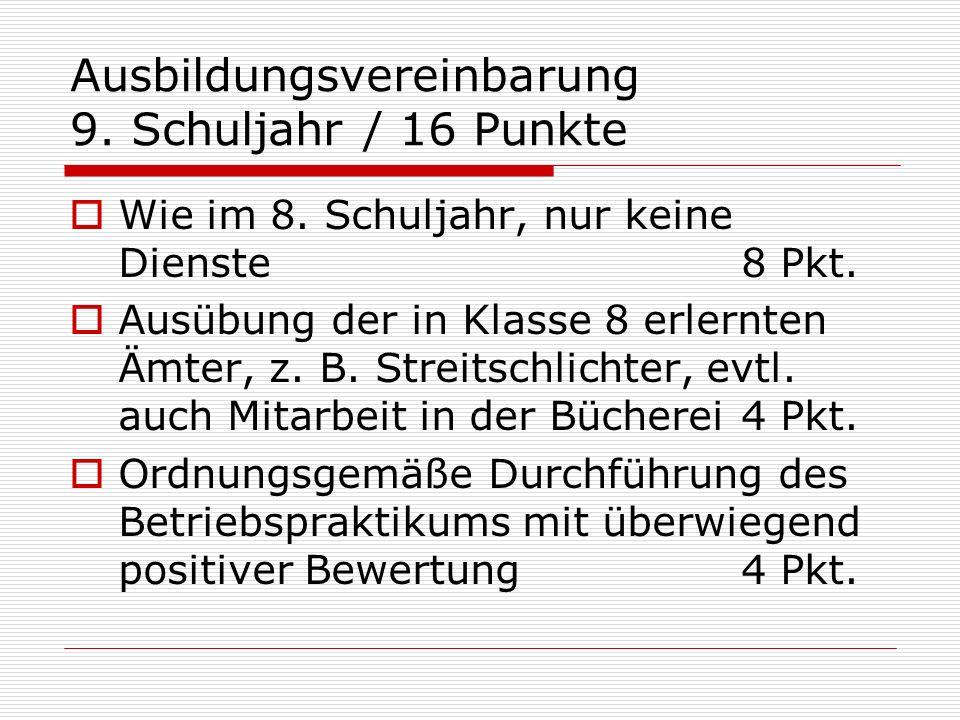 Ausbildungsvereinbarung 9.Schuljahr / 16 Punkte Wie im 8.