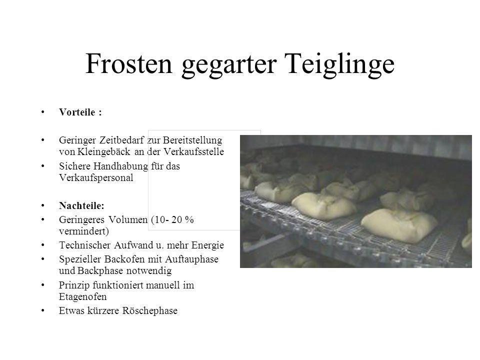 Frosten gegarter Teiglinge Vorteile : Geringer Zeitbedarf zur Bereitstellung von Kleingebäck an der Verkaufsstelle Sichere Handhabung für das Verkaufs