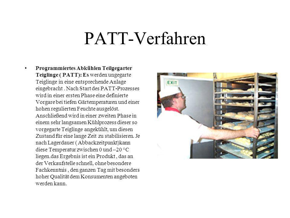 PATT-Verfahren Programmiertes Abkühlen Teilgegarter Teiglinge ( PATT): Es werden ungegarte Teiglinge in eine entsprechende Anlage eingebracht. Nach St