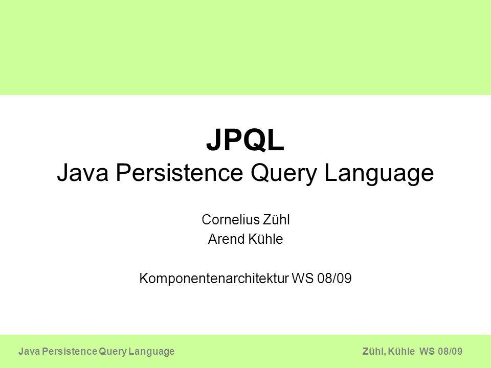 Zühl, Kühle WS 08/09Java Persistence Query Language Konkrete Daten statt komplette Objekte Query q = em.createQuery( select u.id, u.name from User u ); List result = q.getResultList(); List users = new ArrayList (result.size()); for(Object[] objAr : result){ Long userId = objAr[0]; String userName = objAr[1]; User u = new User(); u.setUserId(userId); u.setUserName(userName); users.add(u); } public class User { public User(String id, String name) { this.id = id; this.name = name; }} Query q = em.createQuery( select new User(u.id, u.name) from User u ); List result = q.getResultList();