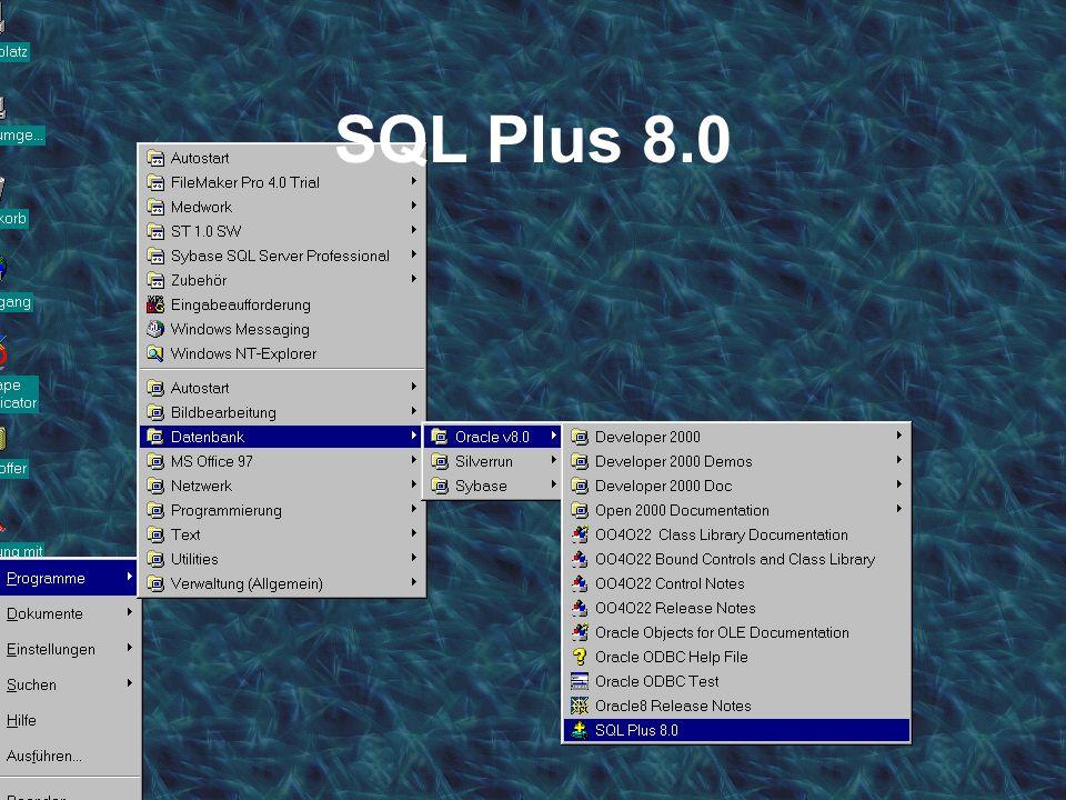 Datenbanksysteme für FÜ SS 2000 Seite 2 - 35 Worzyk FH Anhalt SQL Plus 8.0