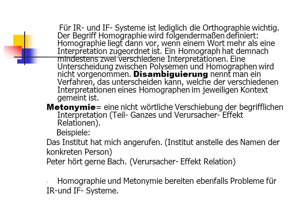 Für IR- und IF- Systeme ist lediglich die Orthographie wichtig. Der Begriff Homographie wird folgendermaßen definiert: Homographie liegt dann vor, wen
