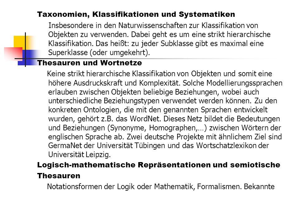 Taxonomien, Klassifikationen und Systematiken Insbesondere in den Naturwissenschaften zur Klassifikation von Objekten zu verwenden. Dabei geht es um e