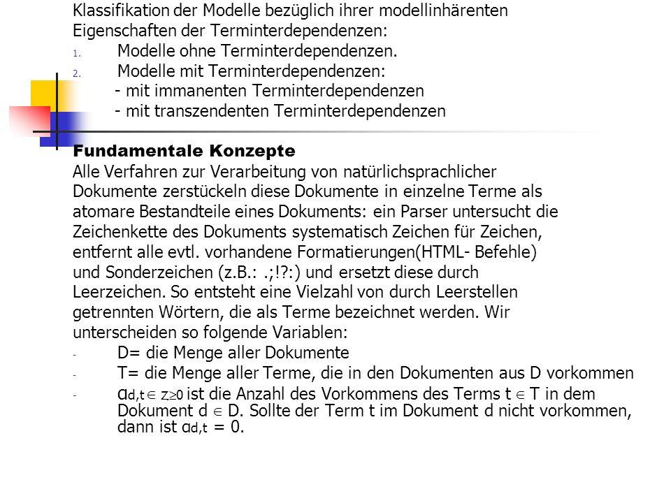 Klassifikation der Modelle bezüglich ihrer modellinhärenten Eigenschaften der Terminterdependenzen: 1. Modelle ohne Terminterdependenzen. 2. Modelle m