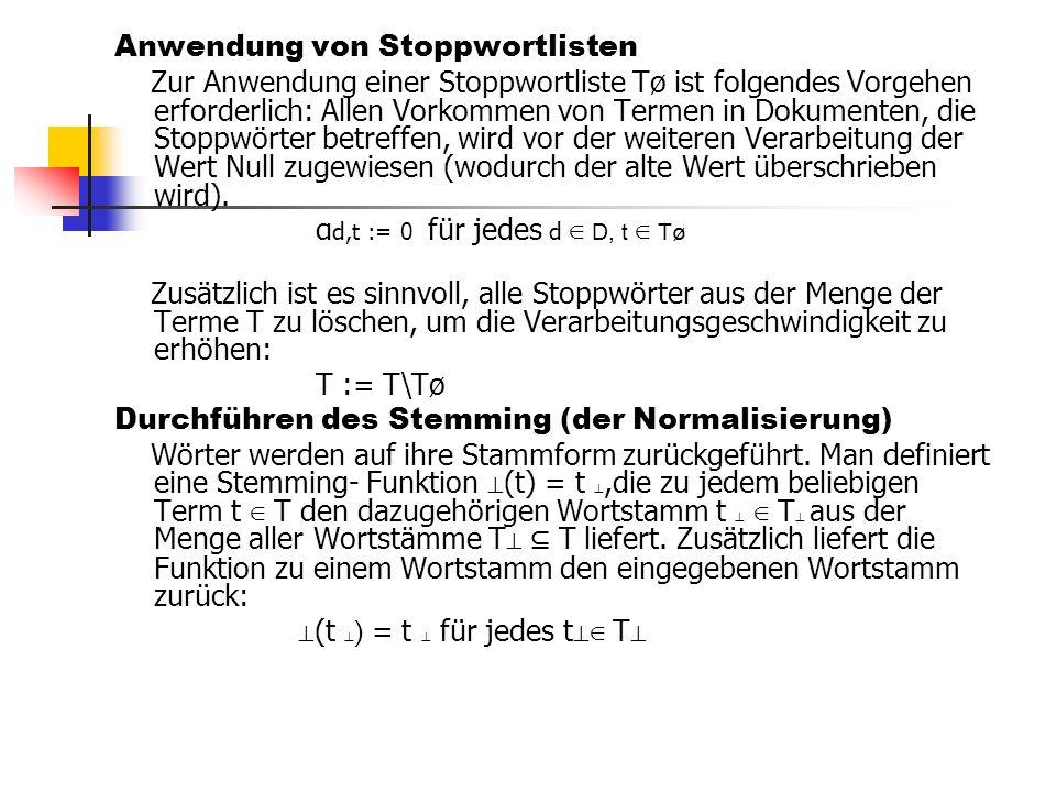 Anwendung von Stoppwortlisten Zur Anwendung einer Stoppwortliste Tø ist folgendes Vorgehen erforderlich: Allen Vorkommen von Termen in Dokumenten, die