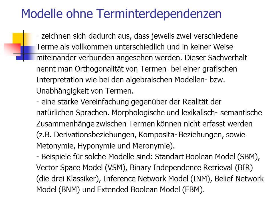 Modelle ohne Terminterdependenzen - zeichnen sich dadurch aus, dass jeweils zwei verschiedene Terme als vollkommen unterschiedlich und in keiner Weise