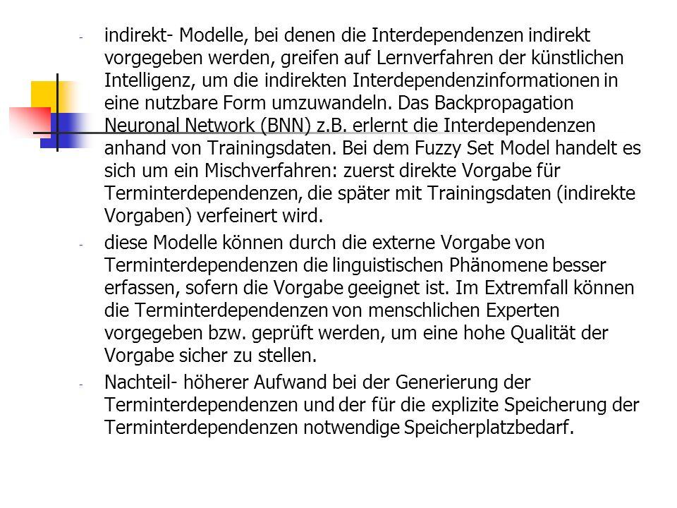 - indirekt- Modelle, bei denen die Interdependenzen indirekt vorgegeben werden, greifen auf Lernverfahren der künstlichen Intelligenz, um die indirekt