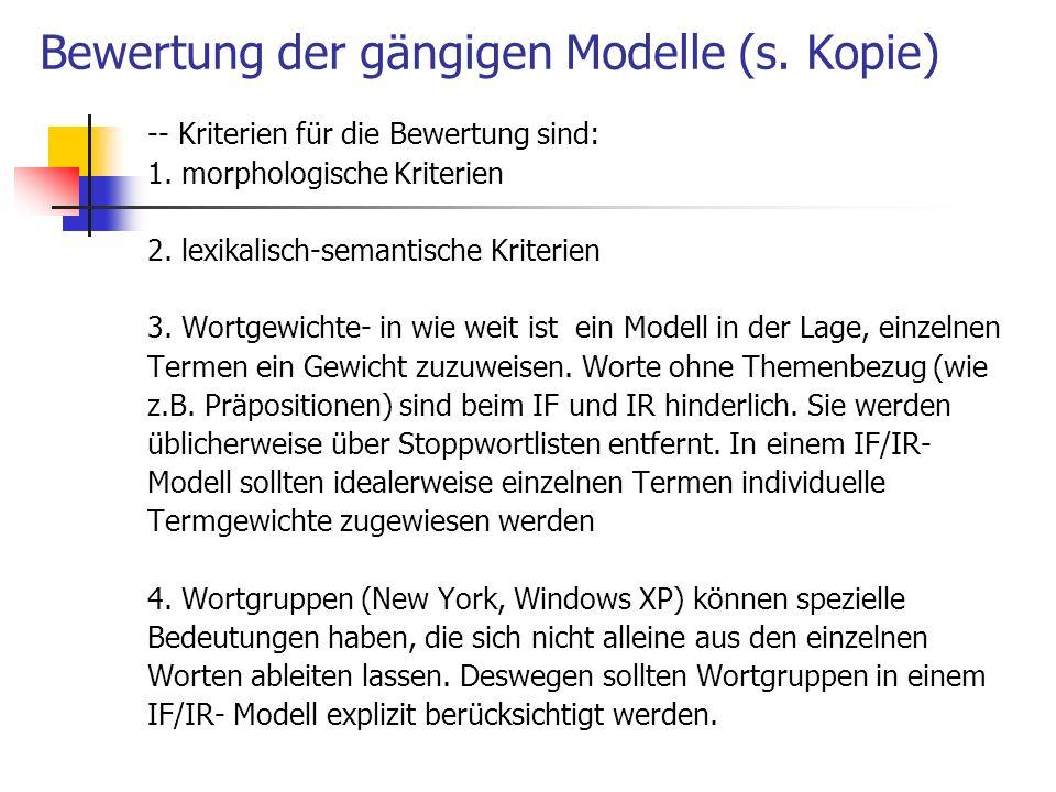 Bewertung der gängigen Modelle (s. Kopie) -- Kriterien für die Bewertung sind: 1. morphologische Kriterien 2. lexikalisch-semantische Kriterien 3. Wor