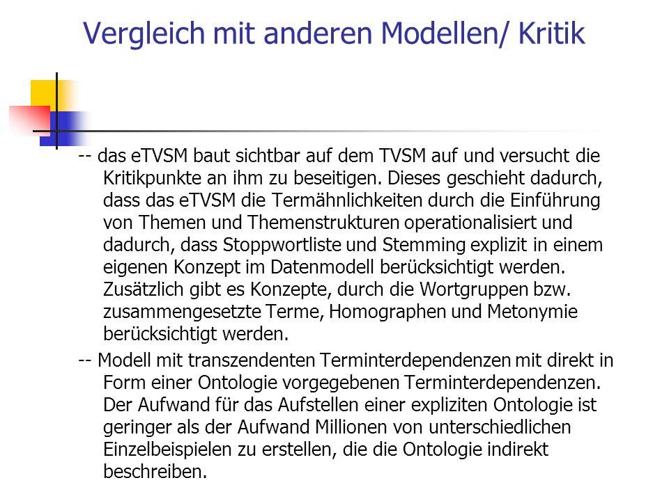 Vergleich mit anderen Modellen/ Kritik -- das eTVSM baut sichtbar auf dem TVSM auf und versucht die Kritikpunkte an ihm zu beseitigen. Dieses geschieh