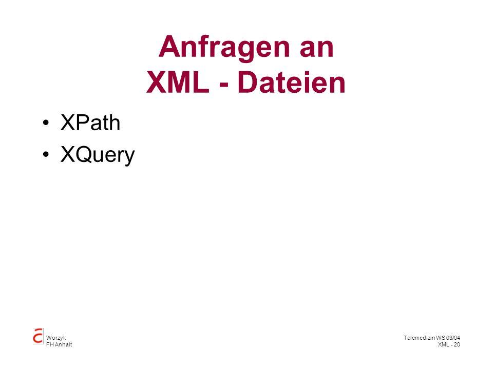 Worzyk FH Anhalt Telemedizin WS 03/04 XML - 20 Anfragen an XML - Dateien XPath XQuery