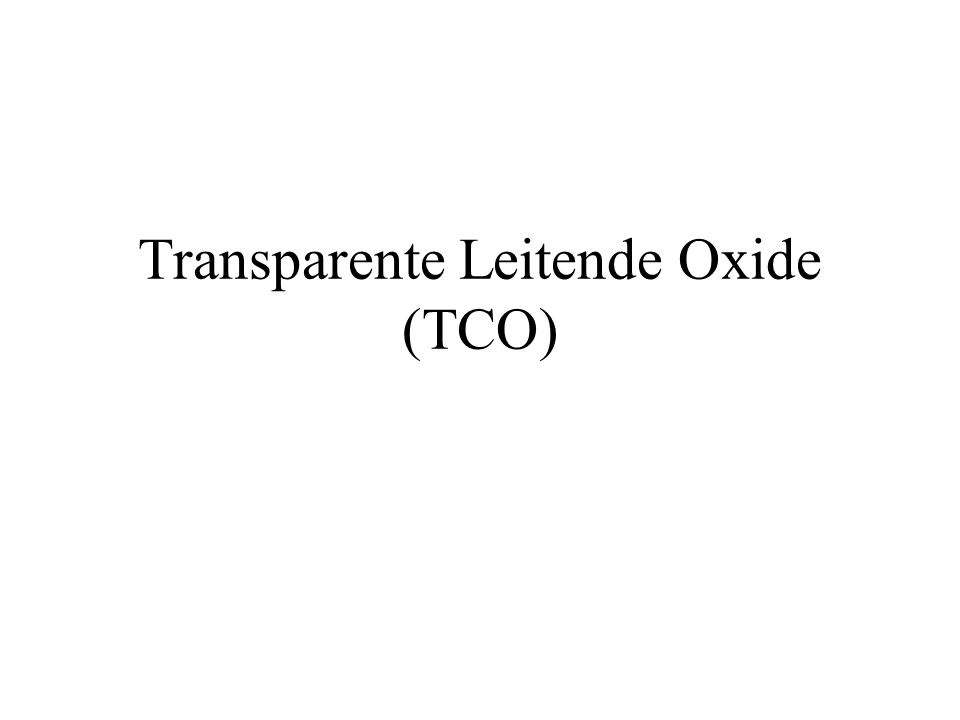 Wofür werden TCOs benötigt? Wie kommen diese Eigenschaften zustande?