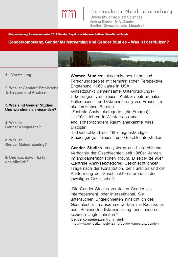 Ringvorlesung Sommersemester 2011 Gender-Aspekte in Wissenschaft und beruflicher Praxis Genderkompetenz, Gender Mainstreaming und Gender Studies – Was ist der Nutzen.