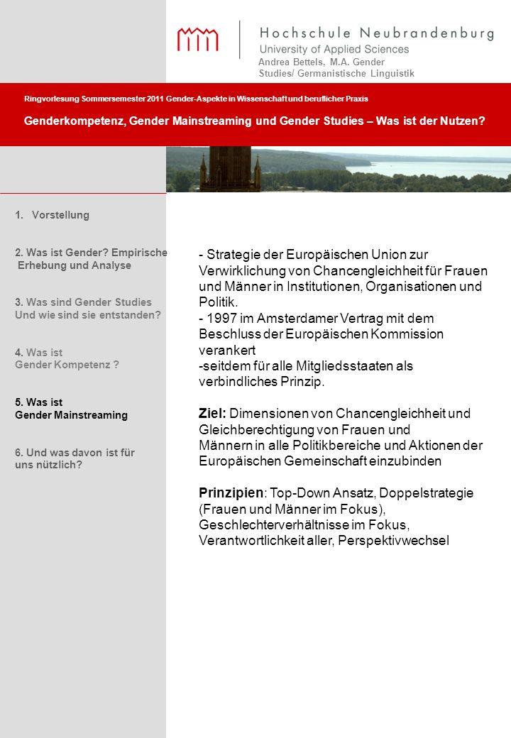 Ringvorlesung Sommersemester 2011 Gender-Aspekte in Wissenschaft und beruflicher Praxis Genderkompetenz, Gender Mainstreaming und Gender Studies – Was