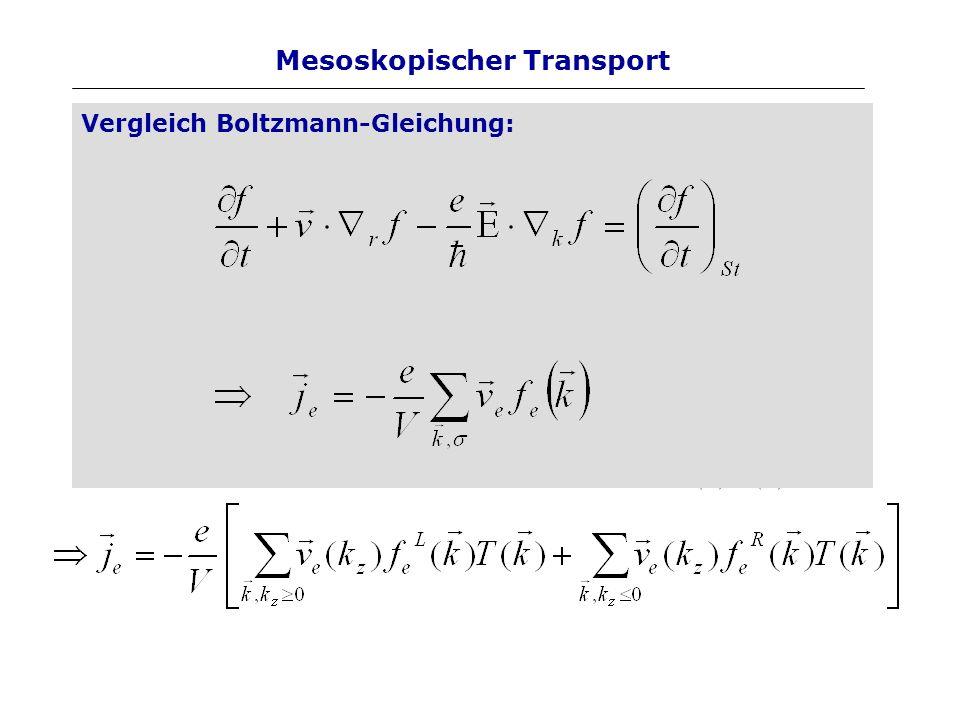 Betrachte Bauelemente mit a<< L<< freie Weglänge Näherung: Streuung vernachlässigen Alle Teilchen bewegen sich gem. der Schrödingergleichung Mesoskopi