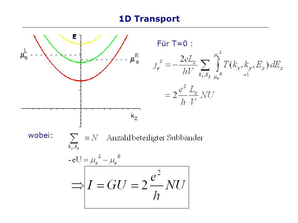 1D Transport Für T=0 : wobei: