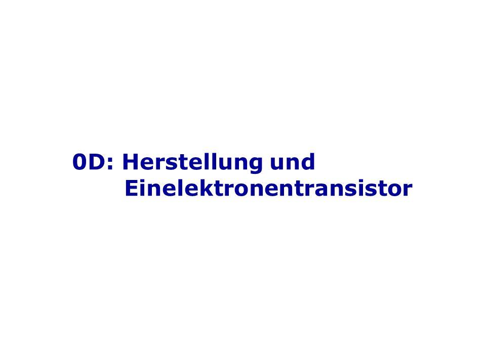 0D: Herstellung und Einelektronentransistor