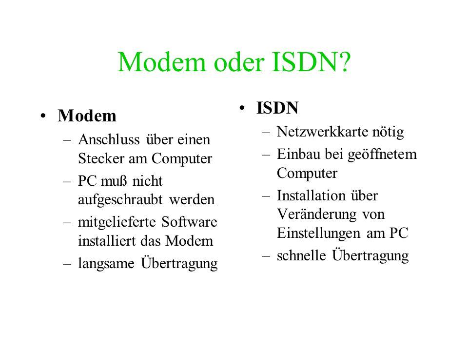 Surf-Ausrüstung abPC ab 486er - Generation (mind. 16 MB RAM) Telefonanschluss Modem oder ISDN - Karte Ausreichend Speicherplatz (Festplatte) Netscape