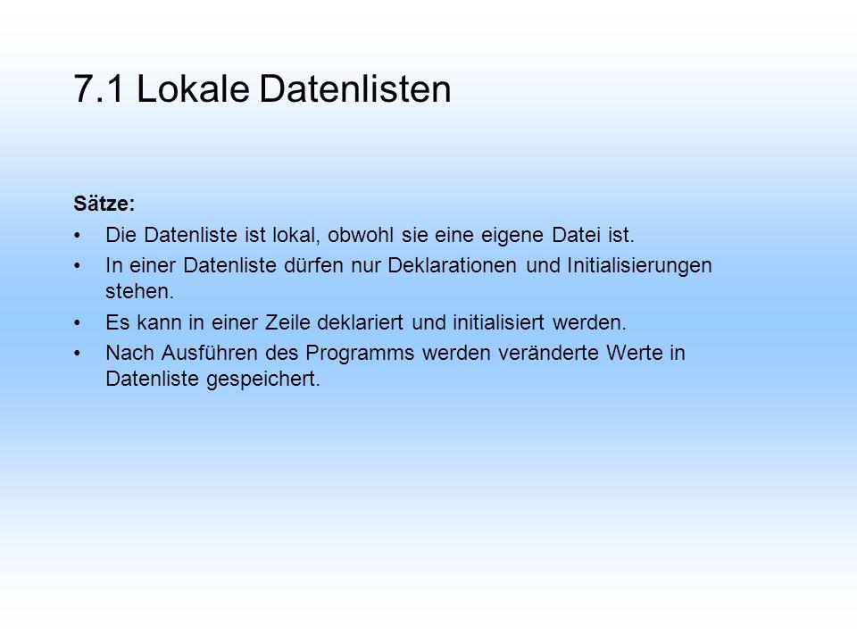 7.1 Lokale Datenlisten Sätze: Die Datenliste ist lokal, obwohl sie eine eigene Datei ist.