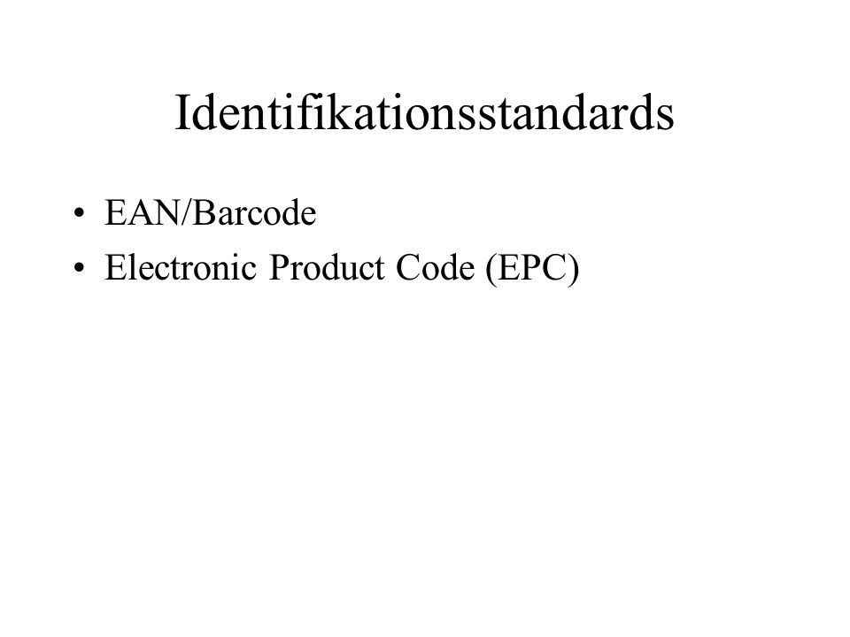 Identifikationsstandards EAN/Barcode Electronic Product Code (EPC)