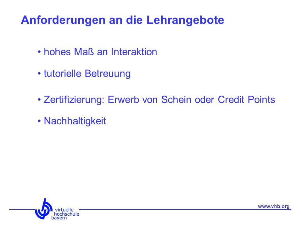 Anforderungen an die Lehrangebote hohes Maß an Interaktion tutorielle Betreuung Zertifizierung: Erwerb von Schein oder Credit Points Nachhaltigkeit www.vhb.org