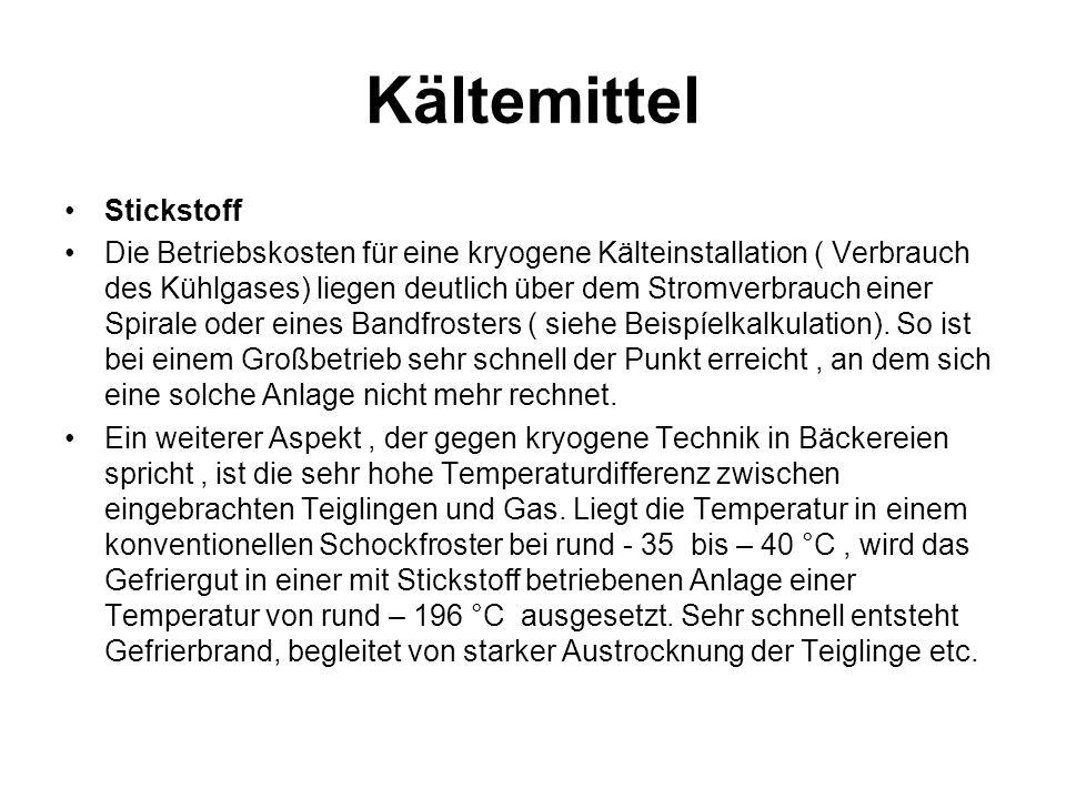 Kältemittel Stickstoff Die Betriebskosten für eine kryogene Kälteinstallation ( Verbrauch des Kühlgases) liegen deutlich über dem Stromverbrauch einer