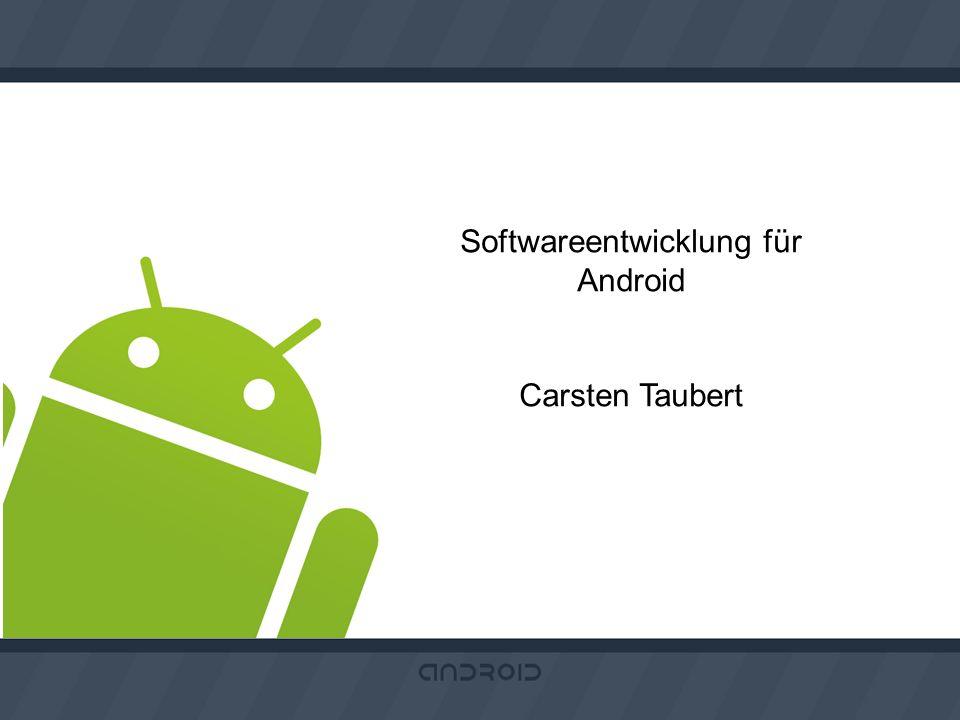 Softwareentwicklung für Android Carsten Taubert