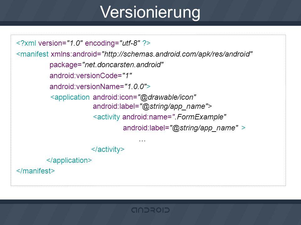 Versionierung <manifest xmlns:android=