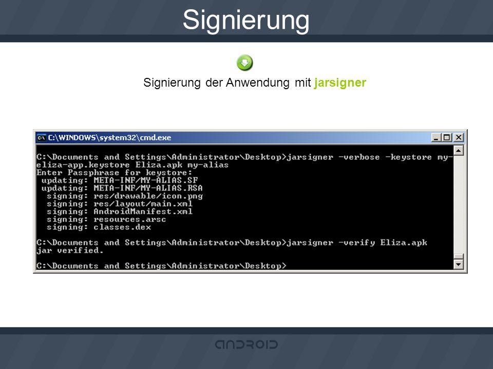 Signierung Signierung der Anwendung mit jarsigner