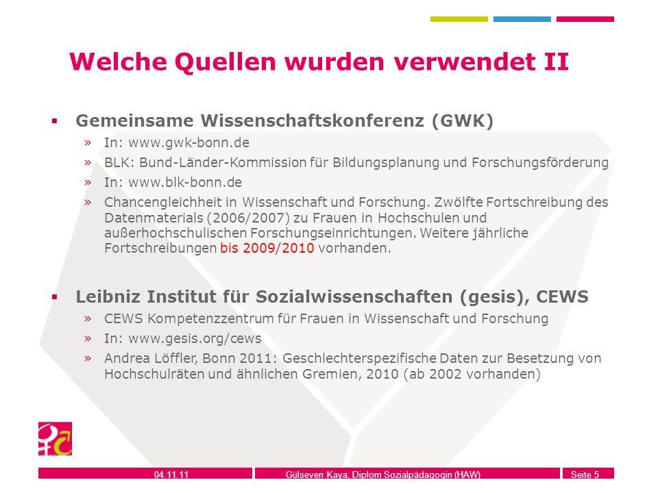 04.11.11Gülseven Kaya, Diplom Sozialpädagogin (HAW)Seite 5 Welche Quellen wurden verwendet II Gemeinsame Wissenschaftskonferenz (GWK) »In: www.gwk-bon