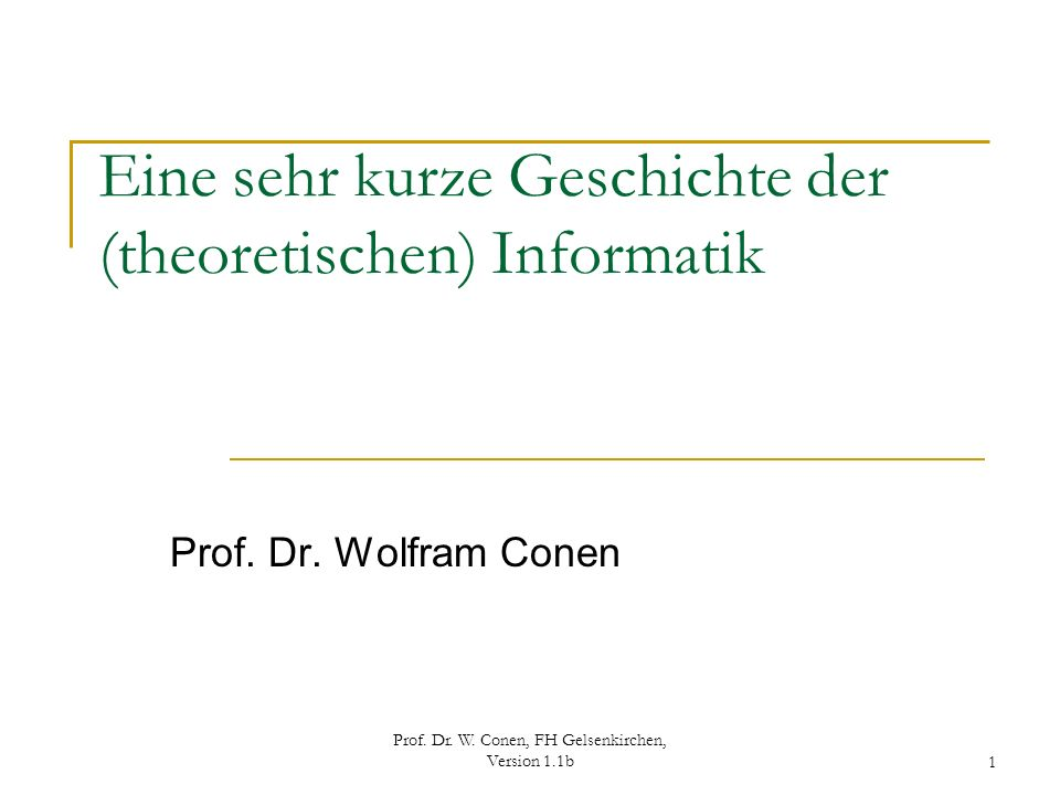 Prof.Dr. W. Conen, FH Gelsenkirchen, Version 1.1b 12 Alan Turing 23.