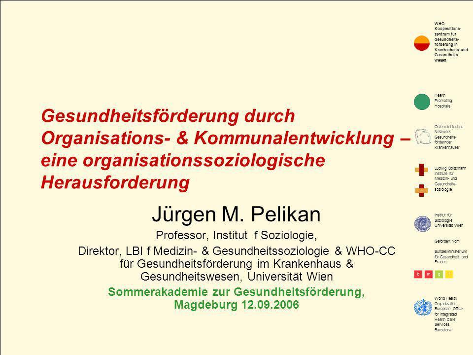 Health Promoting Hospitals Österreichisches Netzwerk Gesundheits- fördernder Krankenhäuser Ludwig Boltzmann Institute für Medizin- und Gesundheits- so